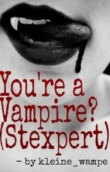 You're a Vampire? (Stexpert Ff)  Yaoi Drama