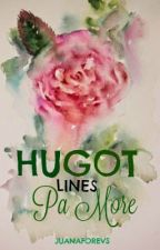 Hugot Lines Pa More by JuanaForevs