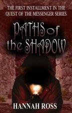 Paths of the Shadow by HannahRossFantasy