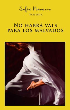 No habrá vals para los malvados. by VenetianVamp
