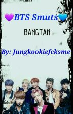 BTS Smuts (Requests Closed) by Jungkookiefcksme