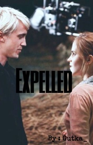 Expelled ( Dramione FF )