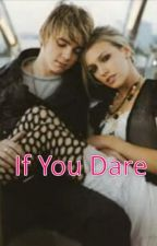 If You Dare by _AnythingButOrdinary