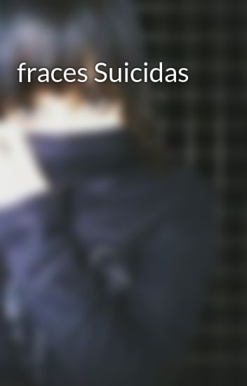 fraces Suicidas