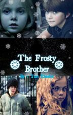The Frosty Brother (Thriller Short Story Ver by Stranger197_