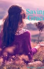 Saving Grace *Sequel to Your Mine! Get Over it!* by music_lover4ever