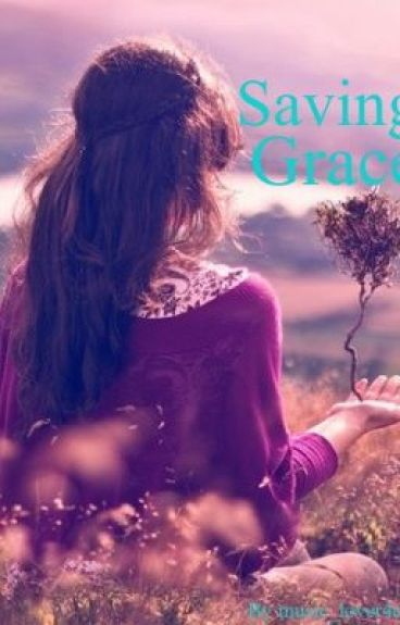Saving Grace *Sequel to Your Mine! Get Over it!*
