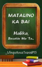 Matalino Ka Ba? Halika, Basahin Mo 'To... by UbiquitouzTearz