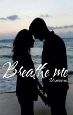 Breathe me by waavvess