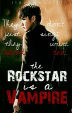 The Rockstar is a Vampire by iloveme_2117