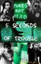5 Seconds Of Trouble || A. Irwin , L. Hemmings by x_psycho_girl_x