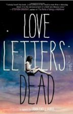 Love Letters to the Dead by MrsCliffhoodirwhem