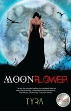 Moonflower (Moon Saga 1) by Tyra_PHR
