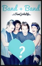 Band + Band   5SOS Fanfic by _5FamGirl4Life_