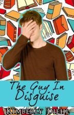 **ON HIATUS** The Guy In Disguise (People Like Us #2) by KimberlyWritesBooks