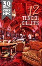 12 Tender Killers by Shireishou
