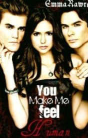 You make me feel human (Vampire Diaries) by 3mmaRawrs