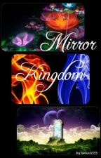 Mirror Kingdom by lainuxis333