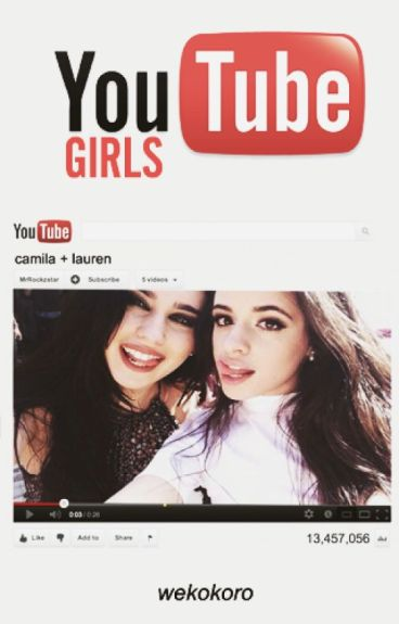 YouTube Girls (Camren)