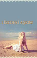 Lisedeki Aşkım by ekin1633