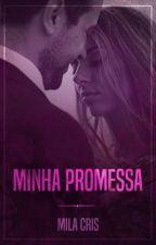 Minha Promessa (DEGUSTAÇÃO) by mila-cris