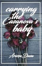 Carrying the Casanova's Baby (TDV Series #2) (COMPLETED) by ArissaDasa