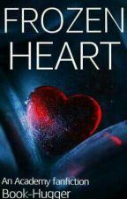 Frozen Heart (Academy fanfiction) by Book--hugger