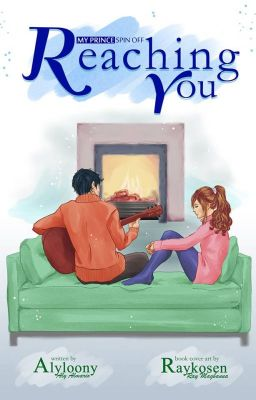 Reaching You (My Prince's Spin-off. Soon to be published)