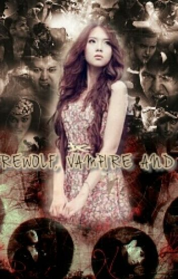 Werewolf, Vampire and I !? [Malay Fanfict]