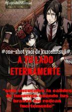 kuroshitsuji: one-shot a tu lado eternamente by fujoshiMonse