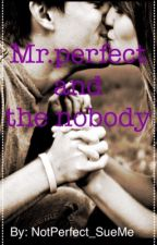 Mr.perfect and the nobody by NotPerfect_SueMe