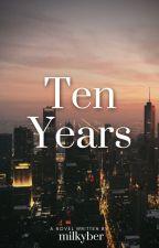 Ten Years by Milkyber
