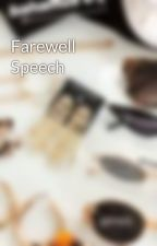 Farewell Speech by Pretty4Thoughts