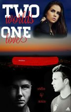 Two worlds - One love || Mario Götze Fan Fiction  by niciii19