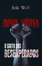 Crônicas Noturnas - O Grito dos Desesperados (Romance Gay) by ErikWolf