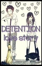 DETENTION LOVE STORY <3 (one shot) by CHEnesschuba12