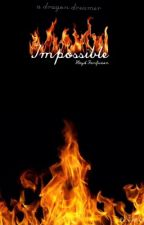 Impossible (HTTYD FANFIC) by adragondreamer