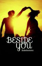 Beside You || Luke Hemmings by llukehemmo