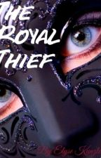 The Royal Thief by elyse7kunzler