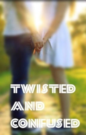Twisted and Confused by courtney772