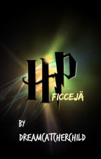 Harry Potter ficcejä by Dreamcatcherchild