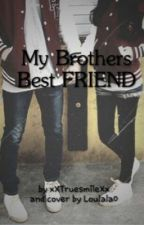 My Brothers best Friend by xXTruesmileXx