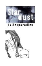 Stardust    [#Wattys2016] by kaltesparadies