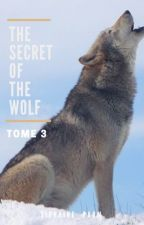 The secret of the wolf - T3 by _Tiphaine_Parm