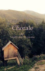 Chorale by totally-not-yo-yo-ma