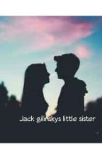 Jack gilinsky little sister ( magcon and o2l fanfic ) by AvailMarie