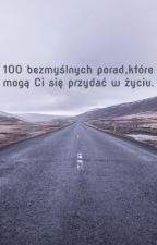 100 bezmyślnych porad,które mogą Ci się przydać w życiu by mufinka00