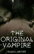 the original vampire by rando_writer