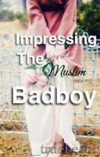 Impressing the Muslim Badboy by _truebeauty_