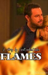 Flames by EastEndersTales